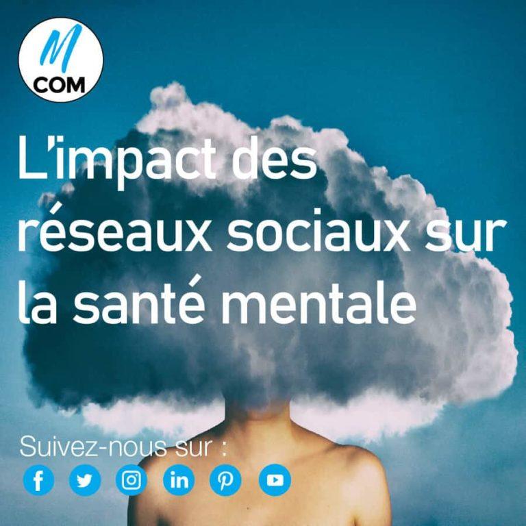 Agence M COM Marseille création de sites internet L'impact des réseaux sociaux sur notre santé mentale