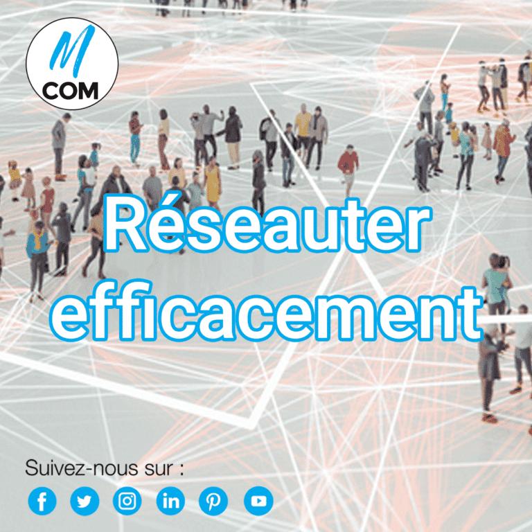 Agence M COM Marseille création de site internet Comment réseauter efficacement