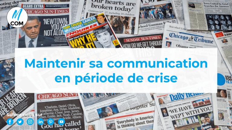 Agence M COM ; création de site internet ; maintenir sa communication en période de crise