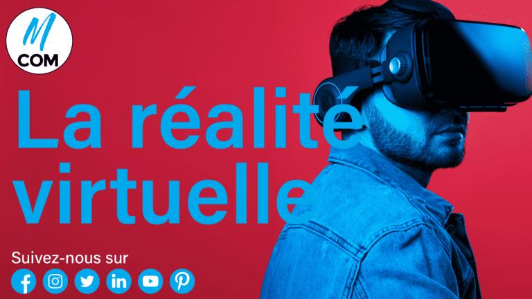 Agence M COM Marseille Article Réalité Virtuelle