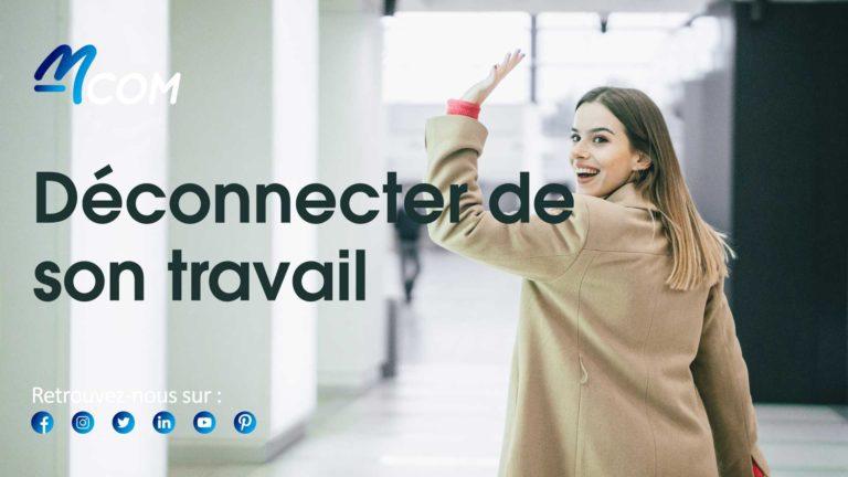 Agence-M-COM-Marseille-Deconnecter-du-travail-lacher-prise-conseils-JPEG