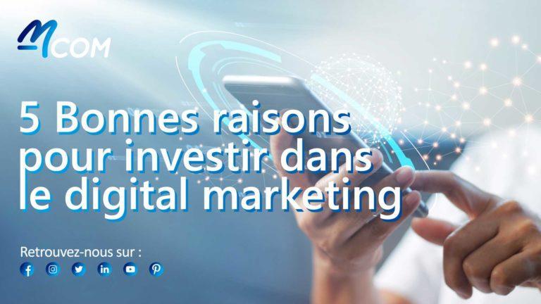 5-raisons-pour-investir-dans-le-marketing-digital-agence-m-com-marseille